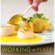 Working The Plate The Art Of Food Presentation Christopher Styler  Hardcover