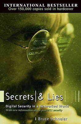 Secrets and Lies: Digital Security in a Networked World [Paperback] Bruce Schneier Paperback