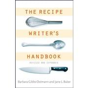 The Recipe Writer's Handbook, Revised and Updated  Barbara Gibbs Ostmann, Jane L. Baker Paperback