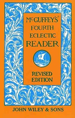 McGuffey's Fourth Eclectic Reader (McGuffey's Readers) McGuffey Hardcover