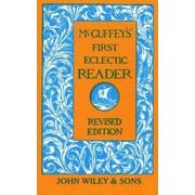 McGuffey's First Eclectic Reader William Holmes McGuffey  Hardcover