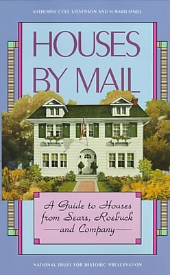 Houses by Mail: A Guide to Houses from Sears, Roebuck and Company Paperback