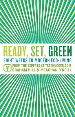 Ready, Set, Green: Eight Weeks to Modern Eco-Living Graham Hill, Meagan O'Neill Paperback