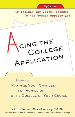Acing the College Application Michele Hernandez Paperback