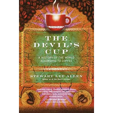 The Devil's Cup: A History of the World According to Coffee Stewart Lee Allen Paperback