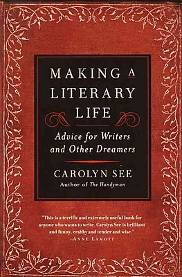 Making a Literary Life Carolyn See Paperback