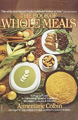 The Book of Whole Meals Annemarie Colbin Paperback