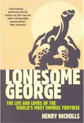 Lonesome George: The Life and Loves of the World's Most Famous Tortoise Henry Nicholls Paperback