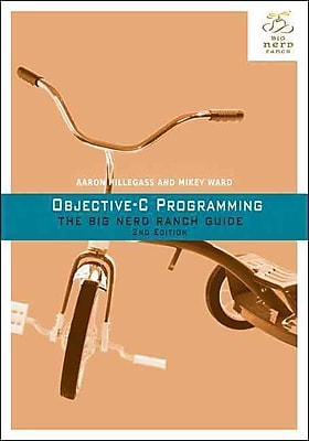 Objective-C Programming: The Big Nerd Ranch Guide Aaron Hillegass, Mikey Ward Paperback