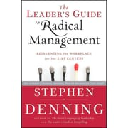 The Leader's Guide To Radical Management Reinventing The Workplace For The 21st Century Hardcover