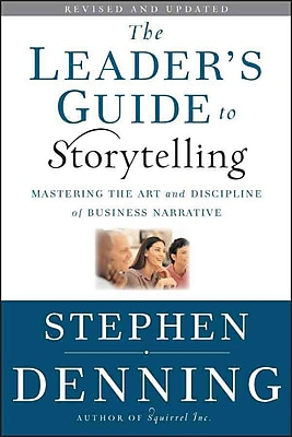 The Leader's Guide to Storytelling Stephen Denning Hardcover