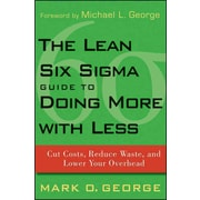 The Lean Six Sigma Guide to Doing More With Less Mark O. George Hardcover
