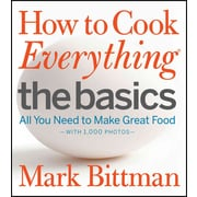 How to Cook Everything The Basics: All You Need to Make Great Food--With 1,000 Photos Hardcover
