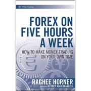 Forex on Five Hours a Week Raghee Horner  Hardcover