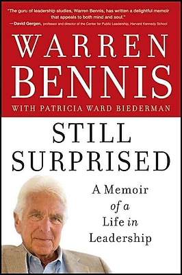 Still Surprised: A Memoir of a Life in Leadership Warren Bennis Hardcover