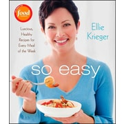 So Easy: Luscious, Healthy Recipes for Every Meal of the Week Ellie Krieger Hardcover