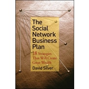The Social Network Business Plan: 18 Strategies That Will Create Great Wealth David Silver Hardcover