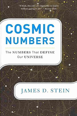Cosmic Numbers The Numbers That Define Our Universe James D. Stein Paperback