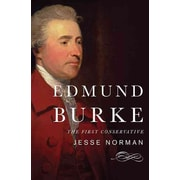 Edmund Burke: The First Conservative Jesse Norman Hardcover