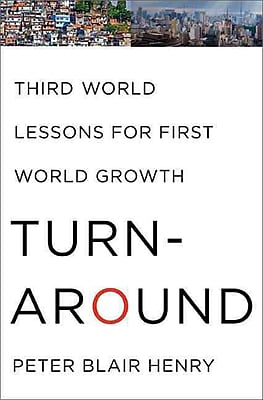 Turnaround: Third World Lessons for First World Growth Peter Blair Henry Hardcover