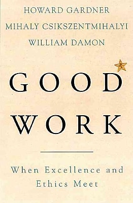 Good Work Howard E. Gardner, Mihaly Csikszentmihalyi, William Damon Paperback