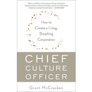 Chief Culture Officer: How to Create a Living, Breathing Corporation Grant McCracken Paperback