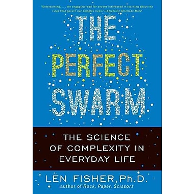 The Perfect Swarm: The Science of Complexity in Everyday Life Len Fisher Paperback