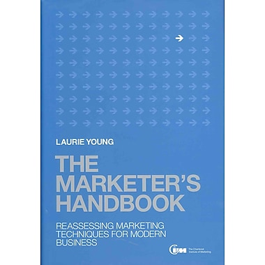 The Marketer's Handbook: Reassessing Marketing Techniques for Modern Business Laurie Young Hardcover