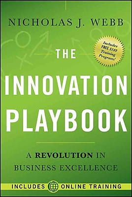 The Innovation Playbook: A Revolution in Business Excellence Nicholas J. Webb Hardcover
