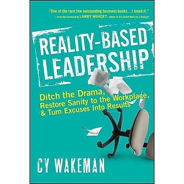 Reality-Based Leadership Cy Wakeman Hardcover