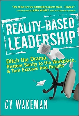 Reality-Based Leadership Cy Wakeman Hardcover