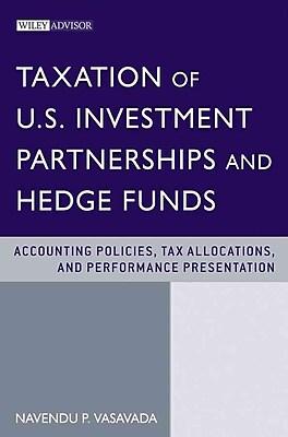 Taxation of U.S. Investment Partnerships and Hedge Funds Navendu P. Vasavada Hardcover