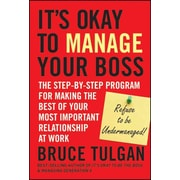 Its Okay to Manage Your Boss Bruce Tulgan Hardcover