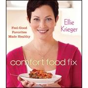 Comfort Food Fix: Feel-Good Favorites Made Healthy Hardcover Ellie Krieger Hardcover