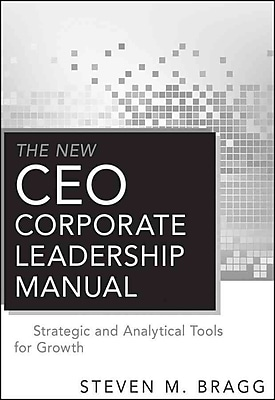 The New CEO Corporate Leadership Manual: Strategic and Analytical Tools for Growth Hardcover
