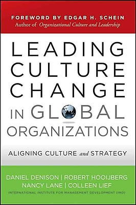 Leading Culture Change in Global Organizations: Aligning Culture and Strategy Hardcover
