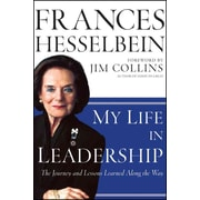 My Life in Leadership: The Journey and Lessons Learned Along the Way Frances Hesselbein Hardcover