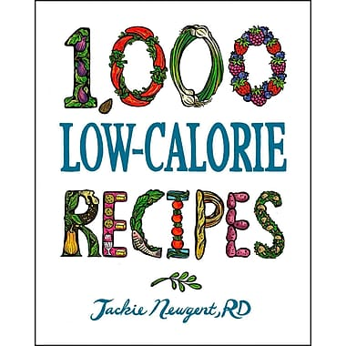 1,000 Low-Calorie Recipes (1,000 Recipes) Jackie Newgent Hardcover
