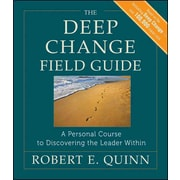 The Deep Change Field Guide: A Personal Course to Discovering the Leader Within Paperback
