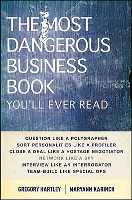 The Most Dangerous Business Book You'll Ever Read Gregory Hartley, Maryann Karinch Hardcover