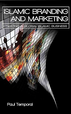Islamic Branding and Marketing: Creating A Global Islamic Business (Wiley Trading) Hardcover