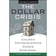 The Dollar Crisis: Causes, Consequences, Cures  Richard Duncan Paperback
