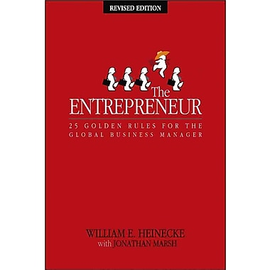 The Entrepreneur: 25 Golden Rules for the Global Business Manager William Heinecke Paperback