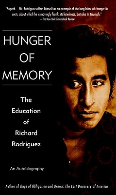 Hunger of Memory : The Education of Richard Rodriguez Richard Rodriguez Paperback
