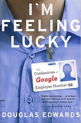 I'm Feeling Lucky: The Confessions of Google Employee Number 59 Douglas Edwards Paperback