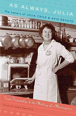 As Always, Julia: The Letters of Julia Child and Avis DeVoto Joan Reardon Paperback