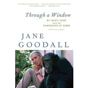 Through a Window: My Thirty Years with the Chimpanzees of Gombe Jane Goodall Paperback