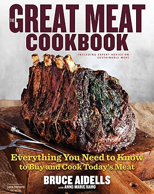 The Great Meat Cookbook: Everything You Need to Know to Buy and Cook Today's Meat Hardcover