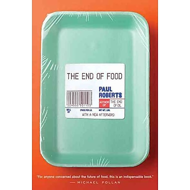The End of Food Paul Roberts Paperback, Used Book, (0547085975)