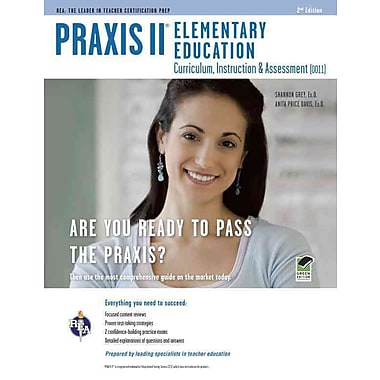 PRAXIS II Elementary Education: Curriculum, Instruction, Assessment (0011/5011) 2nd Ed. Paperback